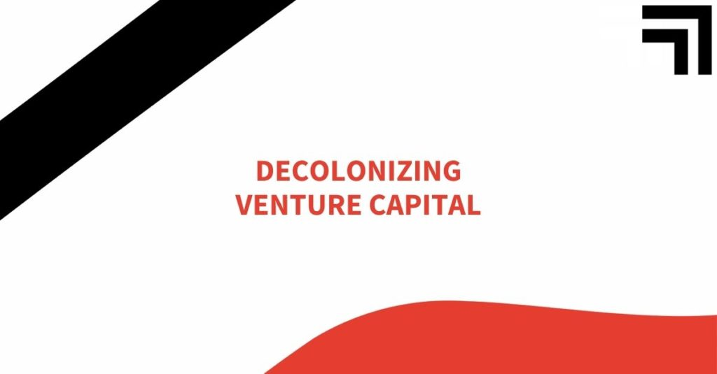 """White background image with the writing: Decolonizing Venture Capital"""""""